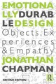 Emotionally Durable Design - Chapman, Jonathan (university Of Brighton, Uk) - ISBN: 9780415732161
