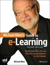 Michael Allen's Guide To E-learning - Allen, Michael W. - ISBN: 9781119046325