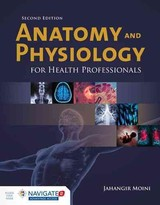 Anatomy And Physiology For Health Professionals - Moini, Jahangir - ISBN: 9781284036947