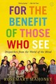 For The Benefit Of Those Who See - Mahoney, Rosemary - ISBN: 9780316043434