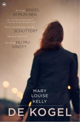 De kogel - Mary Louise Kelly - ISBN: 9789044347777
