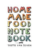 Home Made Food Notebook - Van Boven, Yvette - ISBN: 9789063693978