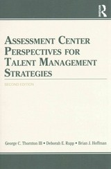 Assessment Center Perspectives For Talent Management Strategies - Hoffman, Brian J. (university Of Georgia, Usa); Rupp, Deborah E. (purdue University, Usa); Thornton Iii, George C. (colorado State University, Usa) - ISBN: 9781848725058