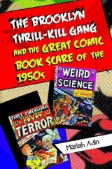 Brooklyn Thrill-kill Gang And The Great Comic Book Scare Of The 1950s - Adin, Mariah - ISBN: 9781440833724