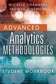 Advanced Analytics Methodologies Student Workbook - Chambers, Michele; Dinsmore, Thomas W. - ISBN: 9780133498592