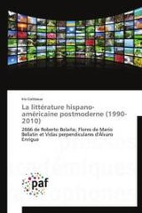 La Litterature Hispano-americaine Postmoderne (1990-2010) - Cotteaux-i - ISBN: 9783841631978
