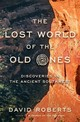 The Lost World of the Old Ones â Discoveries in the Ancient Southwest - Roberts, David - ISBN: 9780393241624