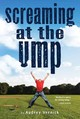 Screaming At The Ump - Audrey Vernick, Vernick - ISBN: 9780544439375