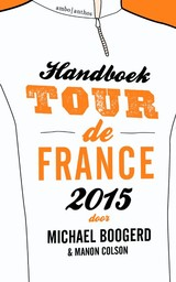 Handboek Tour de France 2015 - Michael  Boogerd - ISBN: 9789026330780