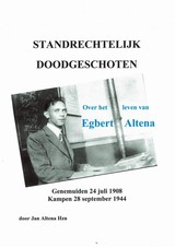 Standrechtelijk doodgeschoten - Jan Altena - ISBN: 9789462545458