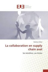 La Collaboration En Supply Chain Aval - Orhon-m - ISBN: 9783841747068
