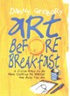 Art Before Breakfast - Gregory, Danny - ISBN: 9781452135472