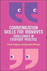 Communication Skills For Midwives - England, Carole; Morgan, Ransolina - ISBN: 9780335244003