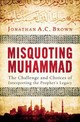 Misquoting Muhammad - Brown, Jonathan A.c. - ISBN: 9781780747828