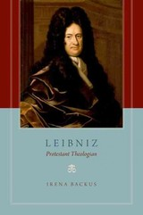 Leibniz - Backus, Irena (professor Of Reformation History And Ecclesiastical Latin, Institute Of Reformation History, University Of Geneva) - ISBN: 9780199891849