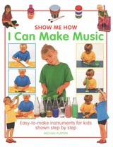 Show Me How: I Can Make Music - Purton, Michael - ISBN: 9781861472977