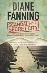 Scandal In The Secret City: A World War Two Mystery Set In Tennessee - Fanning, Diane - ISBN: 9781847515278