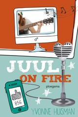 Juul on fire - Yvonne Huisman - ISBN: 9789021674599