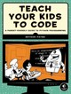 Teach Your Kids To Code - Payne, Bryson - ISBN: 9781593276140