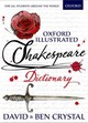 Oxford Illustrated Shakespeare Dictionary - Crystal, Ben; Crystal, David (university Of Reading) - ISBN: 9780192737502