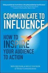 Communicate To Influence: How To Inspire Your Audience To Action - Decker, Ben; Decker, Kelly - ISBN: 9780071839839