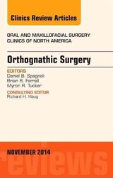 The Clinics: Dentistry, Orthognathic Surgery, An Issue of Oral and Maxillofacial Clinics of North America 26-4 - Spagnoli, Daniel - ISBN: 9780323326667