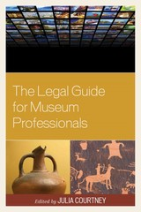 Legal Guide For Museum Professionals - Courtney, Julia (EDT) - ISBN: 9781442230422