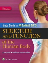 Study Guide For Memmler's Structure And Function Of The Human Body - Cohen, Barbara Janson, Ba, Msed; Hull, Kerry L. - ISBN: 9781496317742