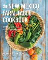 The New Mexico Farm Table Cookbook - Niederman, Sharon/ Leaken, Kitty (PHT) - ISBN: 9781581572087