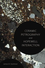 Ceramic Petrography And Hopewell Interaction - Stoltman, James B. - ISBN: 9780817318598