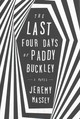 The Last Four Days Of Paddy Buckley - Massey, Jeremy - ISBN: 9781594633447
