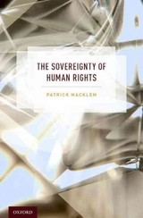 Sovereignty Of Human Rights - Macklem, Patrick (william C. Graham Professor Of Law, University Of Toronto, Faculty Of Law) - ISBN: 9780190267315
