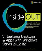 Virtualizing Desktops And Apps With Windows Server 2012 R2 Inside Out - Svidergol, Brian; Wright, Byron - ISBN: 9780735697218