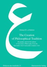 The Creation Of Philosophical Tradition - al-Rahim, Ahmed H. - ISBN: 9783447103336