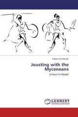 Jousting with the Myceneans - De Backer, Fabrice - ISBN: 9783659680731