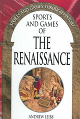 Sports And Games Of The Renaissance - Leibs, Andrew - ISBN: 9780313327728