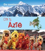 Dit is Azië - Anita Ganeri; Hubertine van den Biggelaar - ISBN: 9789461752840