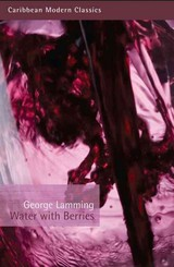 Water With Berries - Lamming, George/ Brown, J. Dillon (INT) - ISBN: 9781845231675