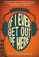 If I Ever Get Out Of Here - Gansworth, Eric - ISBN: 9780545417310