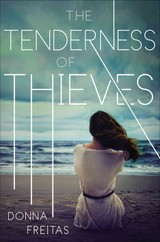 The Tenderness Of Thieves - Freitas, Donna - ISBN: 9780399171369