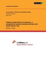 Arbitrary Deprivation Of Property. A Comparative Analysis Between German And South African Law - von Rummel, Leonard - ISBN: 9783656962250