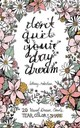 Don't Quit Your Day Dream - Robertson, Bethany - ISBN: 9781612434766