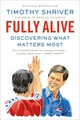 Fully Alive - Shriver, Timothy - ISBN: 9780374535827