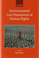 Environmental Law Dimensions Of Human Rights - Boer, Ben (EDT) - ISBN: 9780198736141