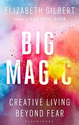 Big Magic - Gilbert, Elizabeth - ISBN: 9781408866733