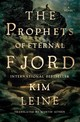 Prophets of Eternal Fjord â A Novel - Leine, Kim; Aitken, Martin - ISBN: 9780871406712