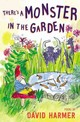 There's A Monster In The Garden - Harmer, David - ISBN: 9781847805386
