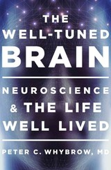 The Well-Tuned Brain - Whybrow, Peter C., M.D. - ISBN: 9780393072921