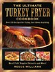 The Ultimate Turkey Fryer Cookbook - Williams, Reece - ISBN: 9781634504294