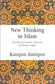 New Thinking Islam - The Battle For Democracy, Freedom And Womens Rights - Amirpur, Katajun - ISBN: 9781909942738